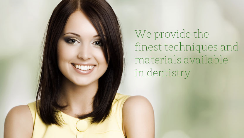 The finest techniques and materials available in dentistry